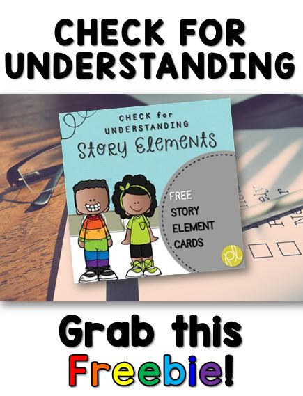 Free Story Elements cards to check for student understanding from Positively Learning Blog
