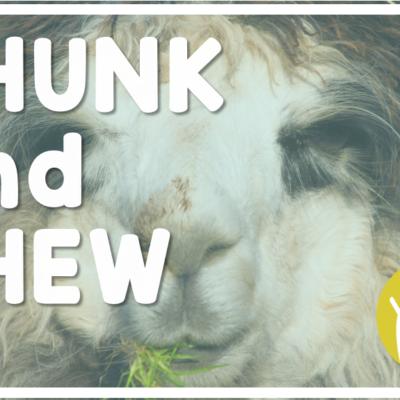Chunk and Chew