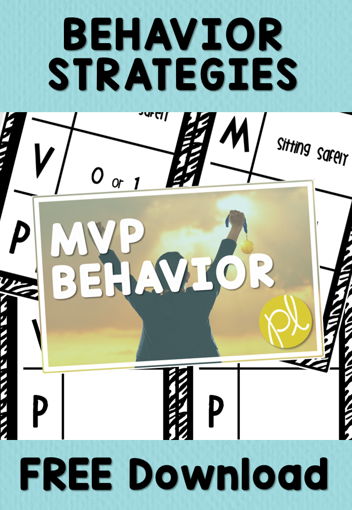 MVP Classroom Behavior Strategies and Free Download from Positively Learning Blog