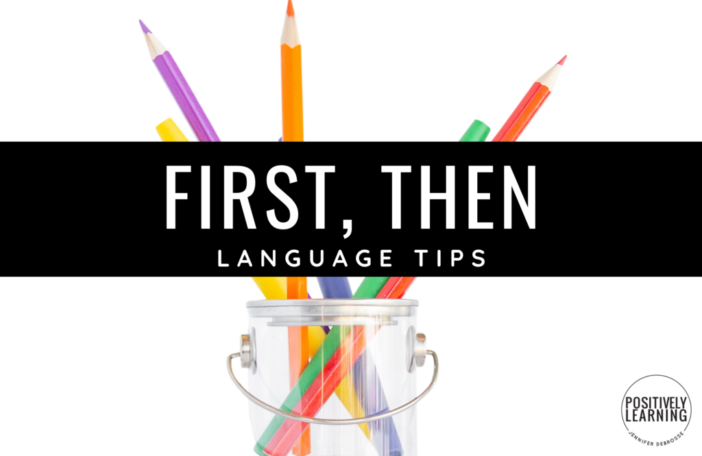 Have you been using First, Then language with limited success? Don't give up - try out these helpful teaching tips today!