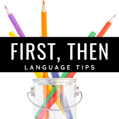 First, Then Teaching Tips