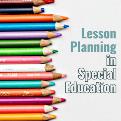 Lesson Planning Tips for Special Educators