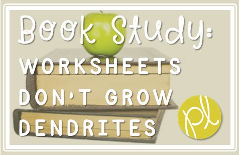 Positively Learning Blog Book Study Worksheets Don't Grow Dendrites