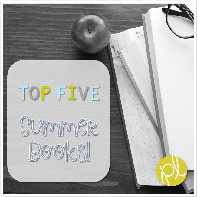 Positively Learning Top Five Summer Reading Books