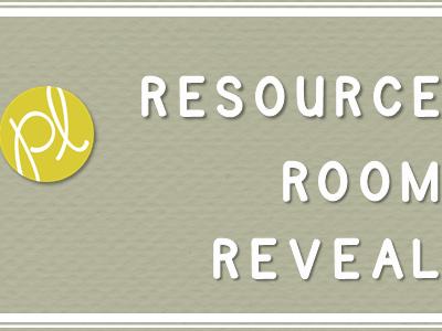 Resource Room Reveal!