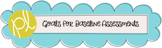 Positively Learning Goals for Baseline Assessment