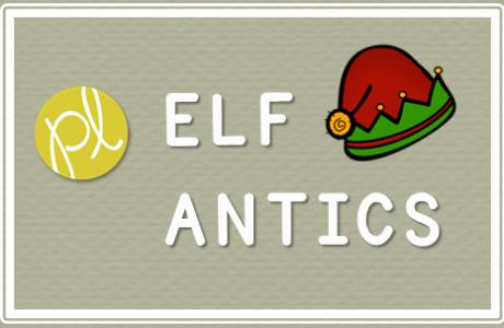 Elf Antics!