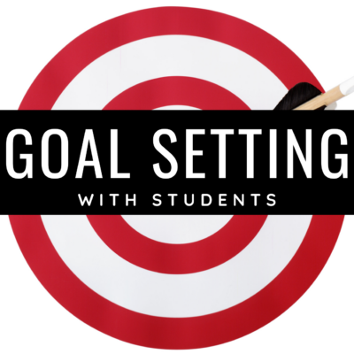 Goal Setting with Students