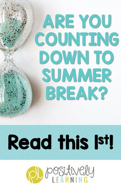 Countdown to Summer Ideas for Using Classroom Countdowns by Positively Learning Blog