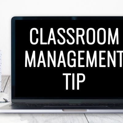 Classroom Management Tip