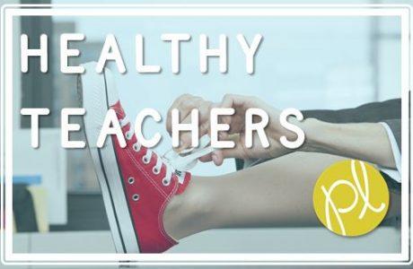 Happy Healthy Teachers!