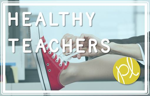 Happy Healthy Teachers!