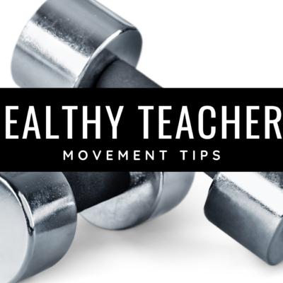 Healthy Teacher Tips