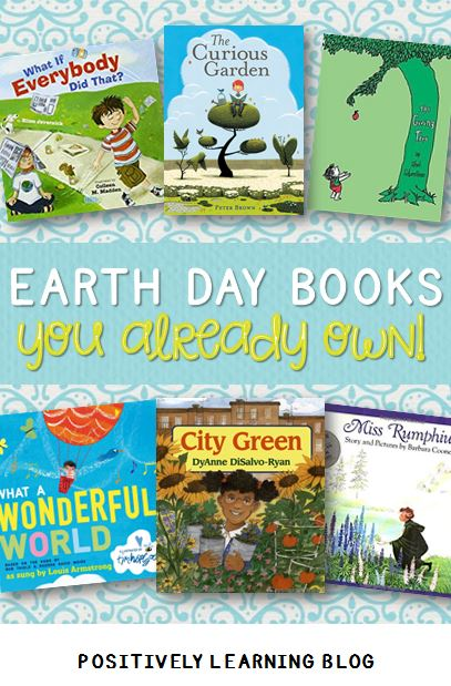 Earth Day Books you may already own! These read aloud titles are perfect for celebrating Earth Day all year long! Read more at Positively Learning Blog