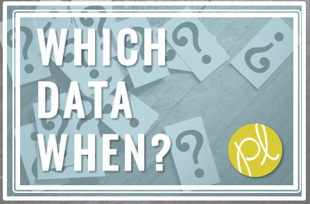 Which Data When?