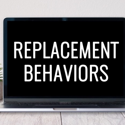 Replacement Behavior