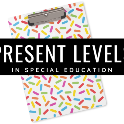 Present Levels in Special Education