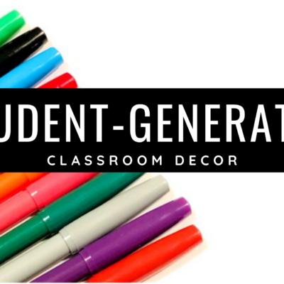 Student Generated Classroom Decor